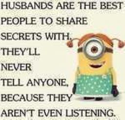 Husbands are the best people to share secrets...